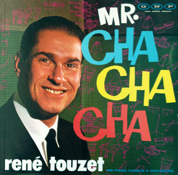 Mr. Cha Cha Cha, René Touzet and His Orchestra (1959)